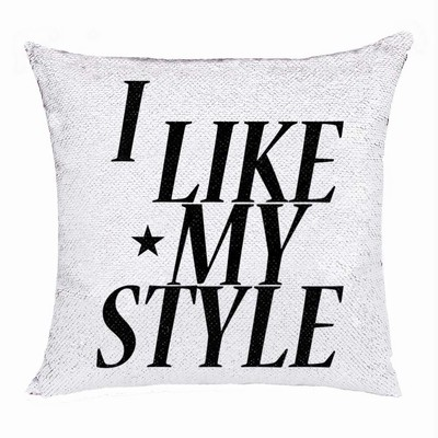 Handmade Gift Customized Sequin Pillow I Like My Style Young People