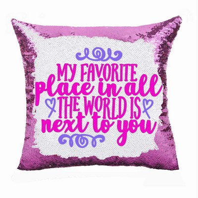 Personalized Sequin Pillow My Favorite Place Is Next To You